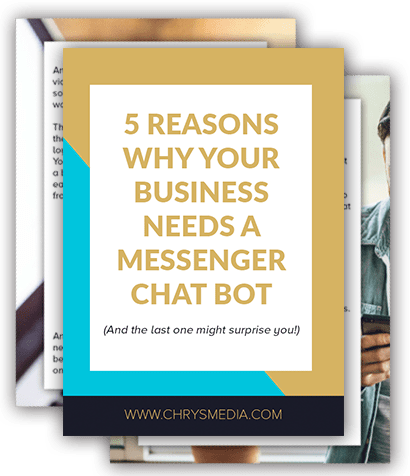 5 Reasons Why Your Business Needs A Facebook Messenger Chat Bot